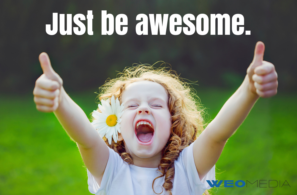 WEO Blog   Just Be Awesome image graphic