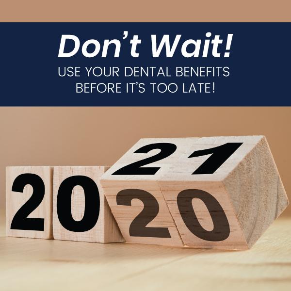 Social media post with quote Don't Wait - Use Your Dental Benefits Before It's Too Late