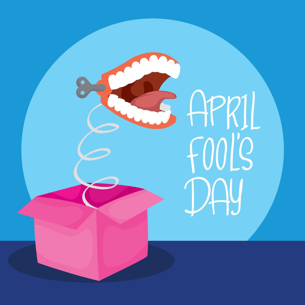 Social media post with silly teeth popping out of a box and quote April Fools Day